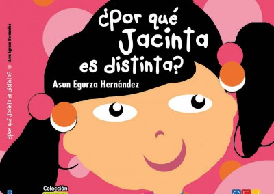 ¿Por qué Jacinta es distinta?